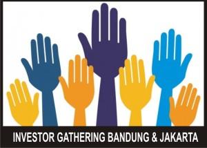 INVESTOR GATH BANDUNG DAN JAKARTA